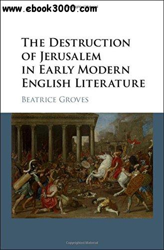 The Destruction of Jerusalem in Early Modern English Literature free download