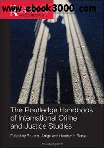 The Routledge Handbook of International Crime and Justice Studies free download