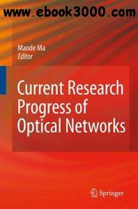 Current Research Progress of Optical Networks free download