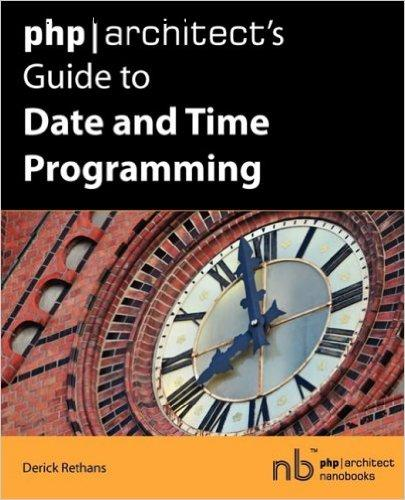 PHP/Architect's Guide to Date and Time Programming free download