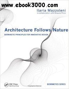 Architecture Follows Nature-Biomimetic Principles for Innovative Design free download