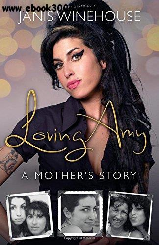 Loving Amy: A Mother's Story free download