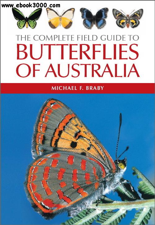 The Complete Field Guide to Butterflies of Australia free download