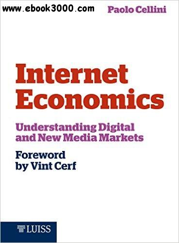 Internet Economics: Understanding Digital and New Media Markets free download