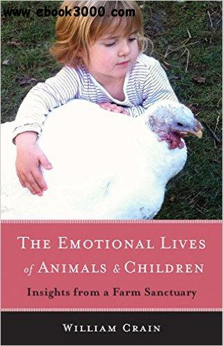The Emotional Lives of Animals & Children: Insights from a Farm Sanctuary free download