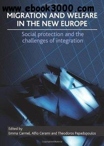 Migration and welfare in the new Europe: Social protection and the challenges of integration free download