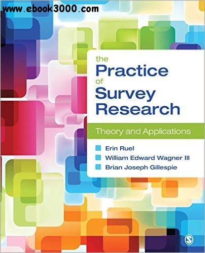 The Practice of Survey Research: Theory and Applications free download