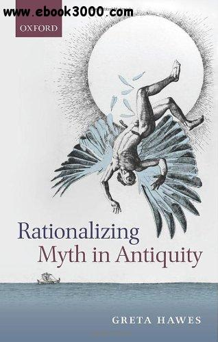 Rationalizing Myth in Antiquity free download