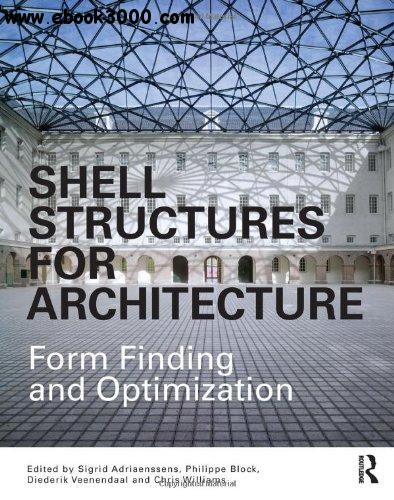 Shell Structures for Architecture: Form Finding and Optimization free download