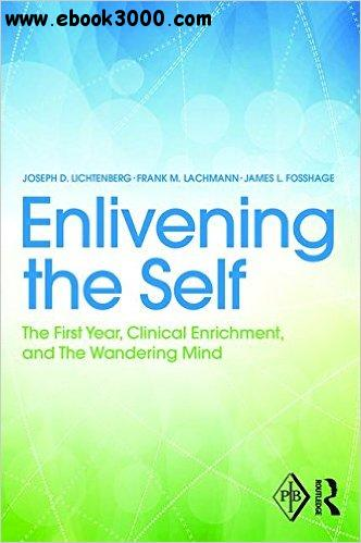 Enlivening the Self: The First Year, Clinical Enrichment, and The Wandering Mind free download