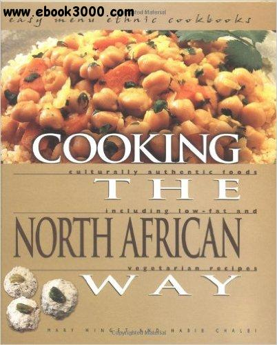 Mary Winget, Habib Chalbi - Cooking the North African Way free download