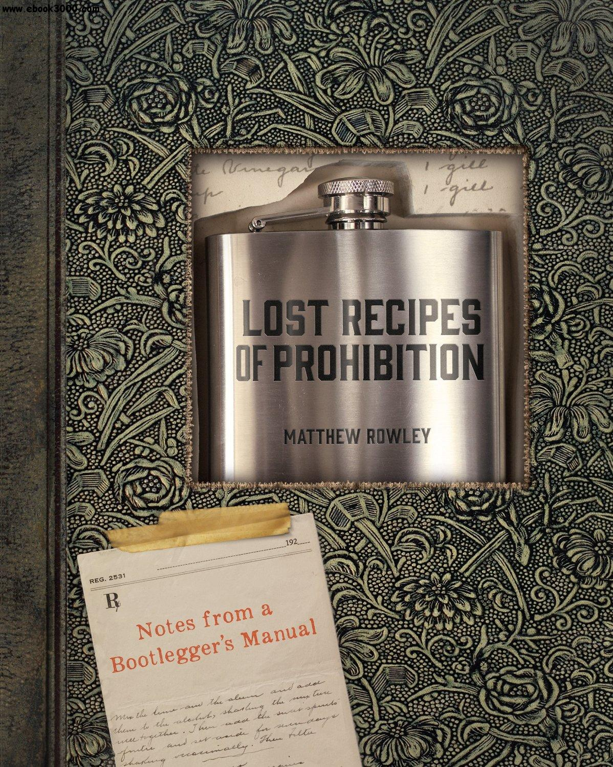 Lost Recipes of Prohibition: Notes from a Bootlegger's Manual free download
