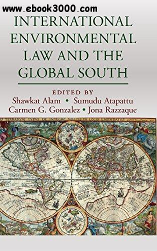 International Environmental Law and the Global South free download