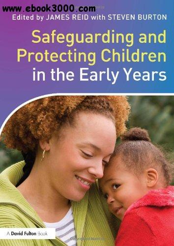 Safeguarding and Protecting Children in the Early Years free download