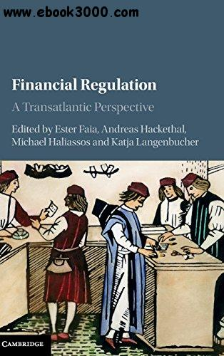 Financial Regulation: A Transatlantic Perspective free download