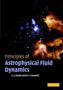 Cathie Clarke, Bob Carswell - Principles of Astrophysical Fluid Dynamics free download