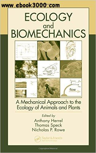 Ecology and Biomechanics: A Mechanical Approach to the Ecology of Animals and Plants free download