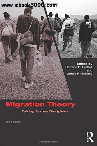 Migration Theory: Talking across Disciplines, 3rd edition free download