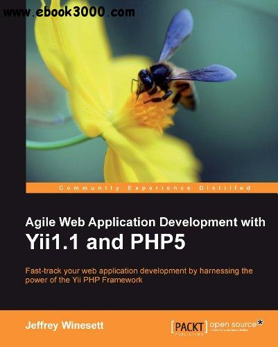 Agile Web Application Development with Yii1.1 and PHP5 free download