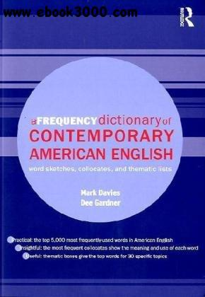 A Frequency Dictionary of Contemporary American English: Word Sketches, Collocates and Thematic Lists free download