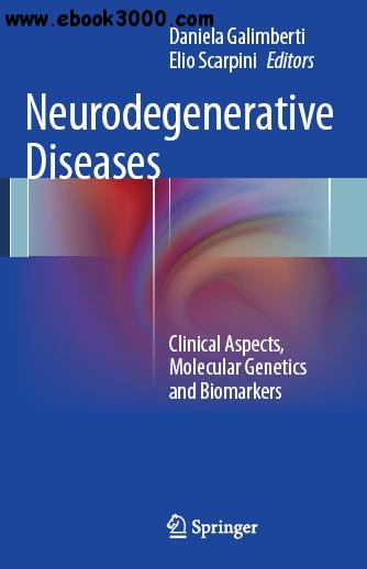 Neurodegenerative Diseases: Clinical Aspects, Molecular Genetics and Biomarkers free download