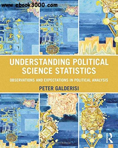 Understanding Political Science Statistics: Observations and Expectations in Political Analysis free download