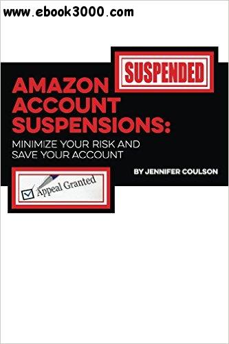 Amazon Account Suspensions: Minimize Your Risk And Save Your Account free download