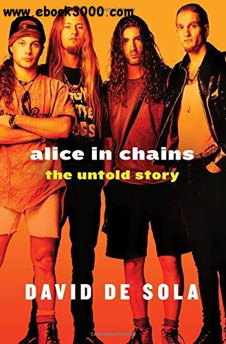 Alice in Chains: The Untold Story free download