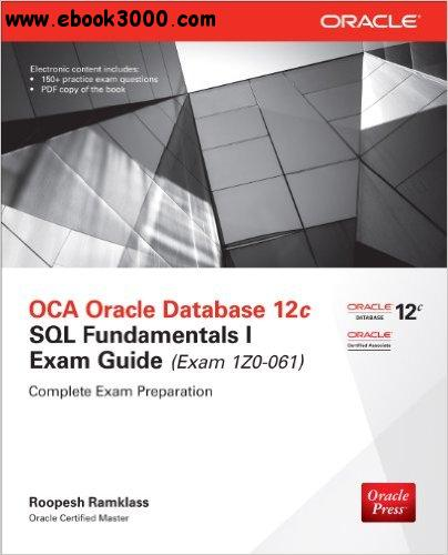 OCA Oracle Database 12c SQL Fundamentals I Exam Guide, Exam 1Z0-061) (2nd edition free download