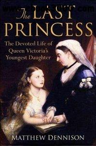 The Last Princess: The Devoted Life of Queen Victoria's Youngest Daughter free download