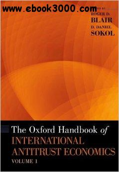 The Oxford Handbook of International Antitrust Economics, Volume 1 free download