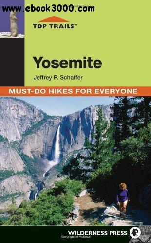 Top Trails: Yosemite: Must-Do Hikes for Everyone free download