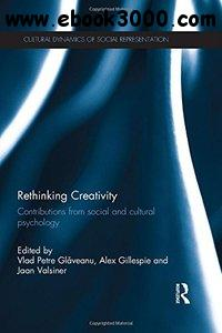 Rethinking Creativity: Contributions from social and cultural psychology free download