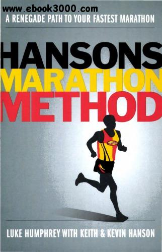 Hansons Marathon Method: A Renegade Path to Your Fastest Marathon free download