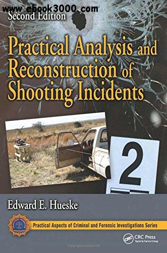 Practical Analysis and Reconstruction of Shooting Incidents, Second Edition free download