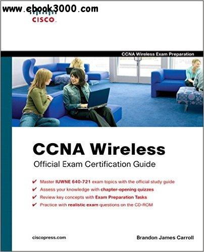 CCNA Wireless Official Exam Certification Guide free download