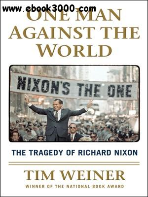 One Man Against the World: The Tragedy of Richard Nixon free download