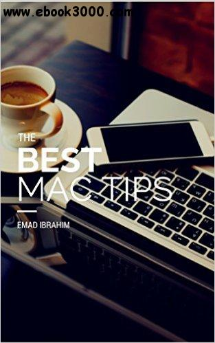 The Best Mac Tips: Apps & Tips that will make you a super Mac user free download