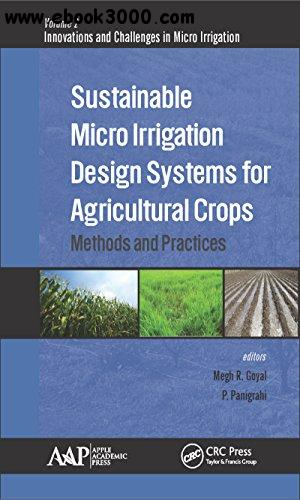 Sustainable Micro Irrigation Design Systems for Agricultural Crops: Methods and Practices free download