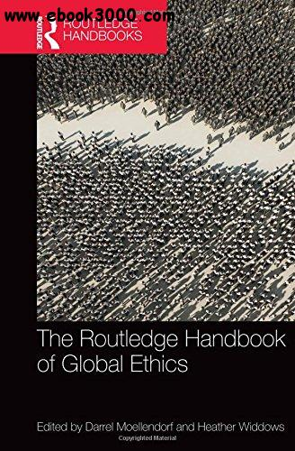 The Routledge Handbook of Global Ethics free download