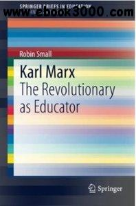 Karl Marx: The Revolutionary as Educator free download