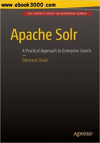 Apache Solr: A Practical Approach to Enterprise Search free download