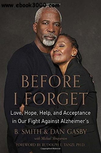 Before I Forget: Love, Hope, Help, and Acceptance in Our Fight Against Alzheimer's download dree