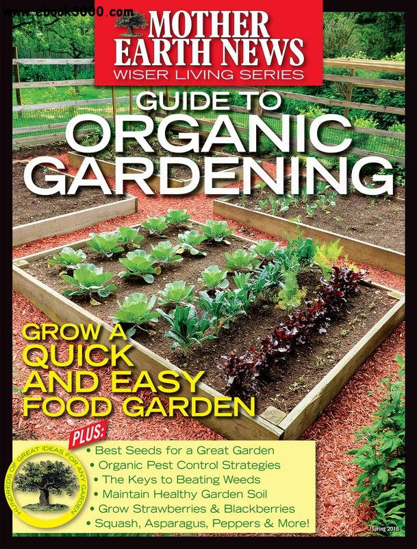 Mother earth news guide to organic gardening spring 2016 free ebooks download - Organic gardening practical tips ...