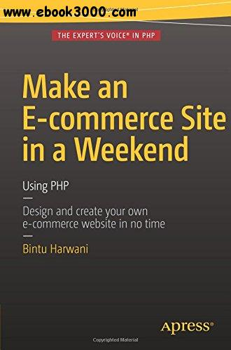 Make an E-commerce Site in a Weekend: Using PHP free download