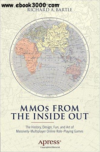 MMOs from the Inside Out: The History, Design, Fun, and Art of Massively-multiplayer Online Role-playing Games free download