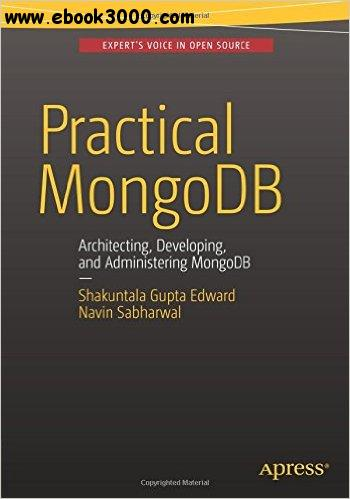 Practical MongoDB: Architecting, Developing, and Administering MongoDB free download