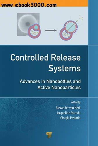 Controlled Release Systems: Advances in Nanobottles and Active Nanoparticles free download
