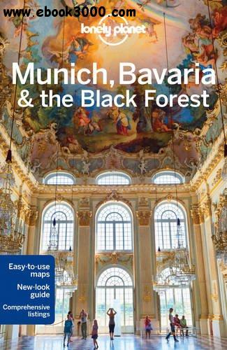 Lonely Planet Munich, Bavaria & the Black Forest free download