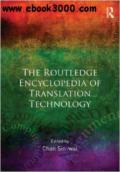 The Routledge Encyclopedia of Translation Technology free download